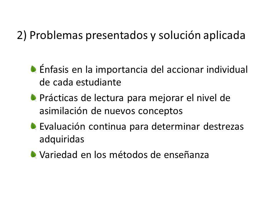 2) Problemas presentados y solución aplicada Énfasis en la importancia del accionar individual de cada estudiante Prácticas de lectura para mejorar el