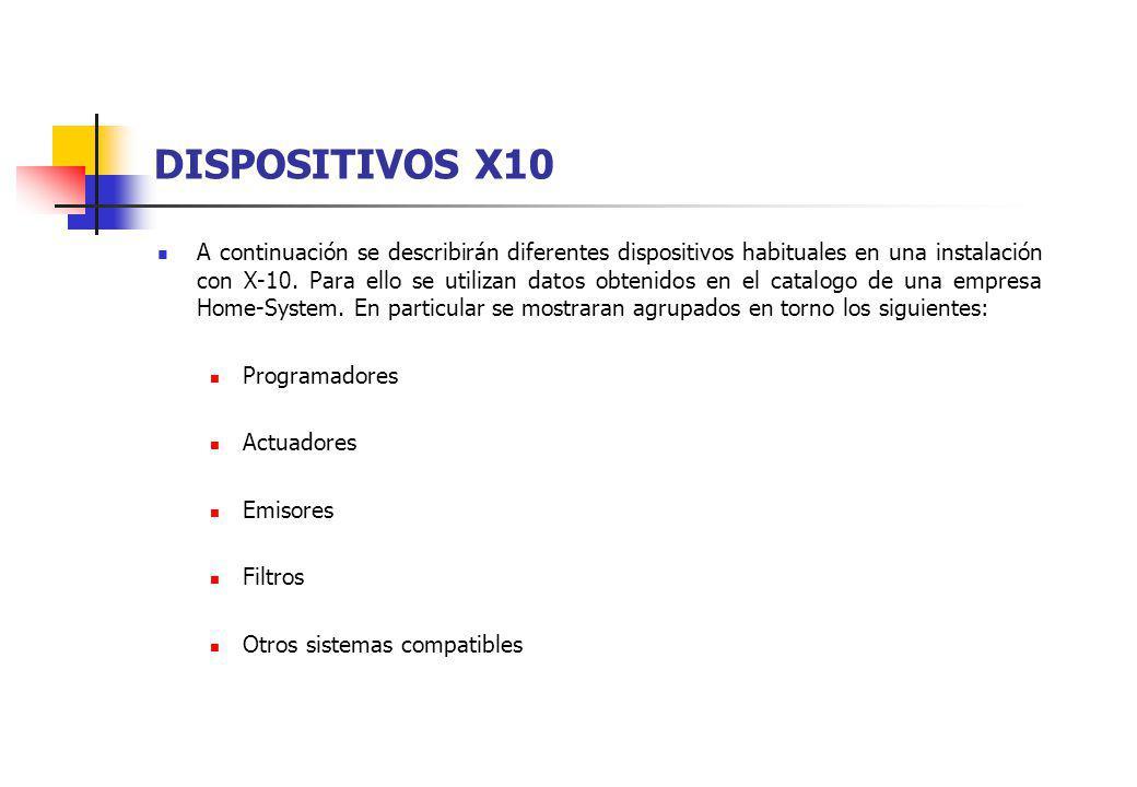 DISPOSITIVOS X10 A continuación se describirán diferentes dispositivos habituales en una instalación con X-10. Para ello se utilizan datos obtenidos e