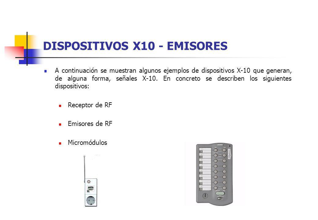 DISPOSITIVOS X10 - EMISORES A continuación se muestran algunos ejemplos de dispositivos X-10 que generan, de alguna forma, señales X-10. En concreto s