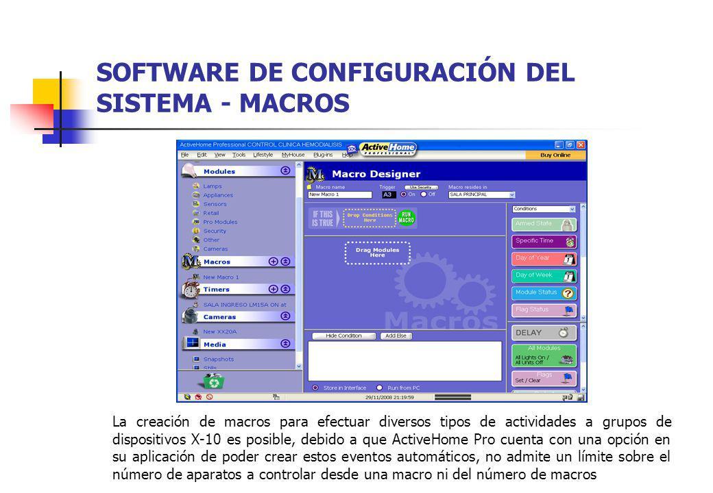 SOFTWARE DE CONFIGURACIÓN DEL SISTEMA - MACROS La creación de macros para efectuar diversos tipos de actividades a grupos de dispositivos X-10 es posi
