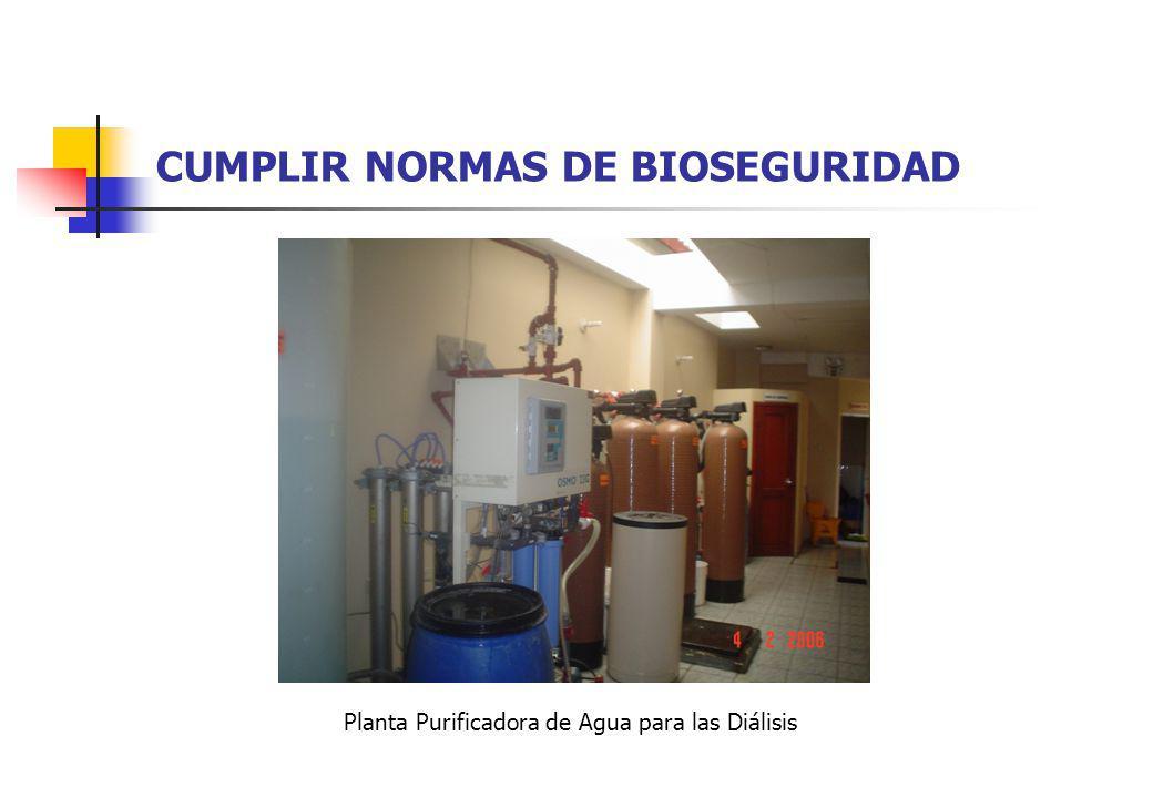 CUMPLIR NORMAS DE BIOSEGURIDAD Planta Purificadora de Agua para las Diálisis