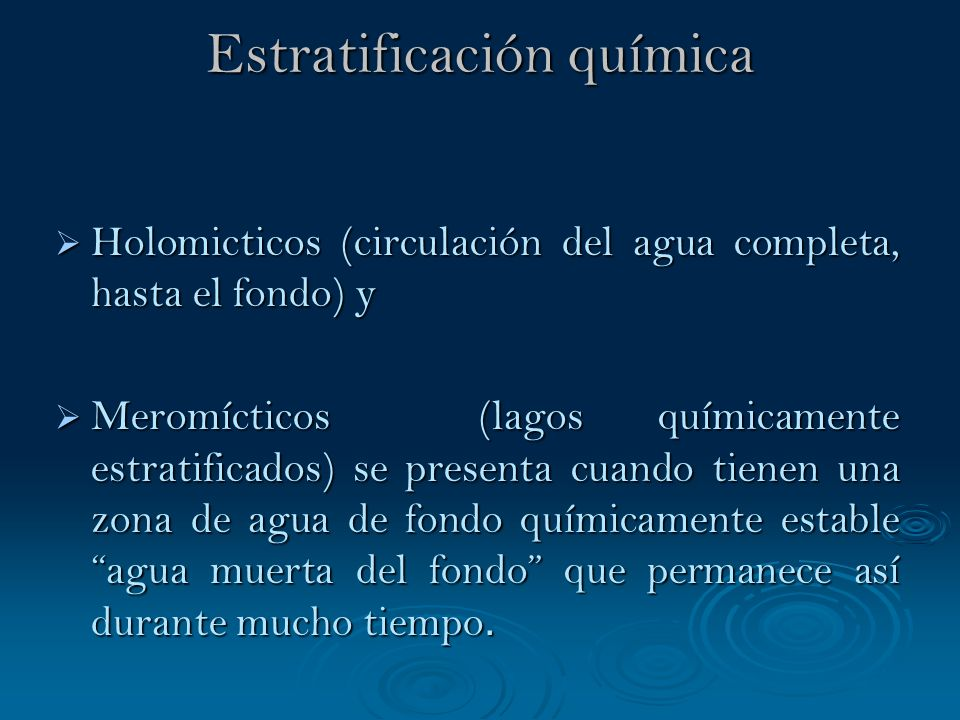 Estratificación química Holomicticos (circulación del agua completa, hasta el fondo) y Holomicticos (circulación del agua completa, hasta el fondo) y