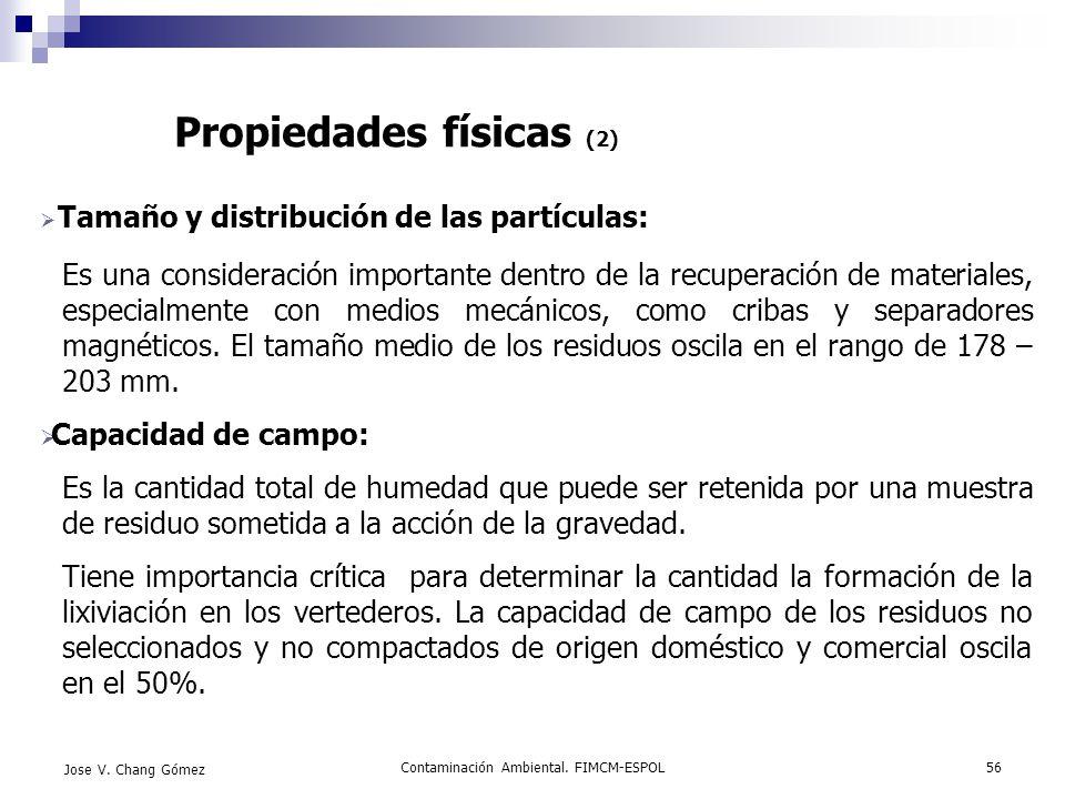 Contaminación Ambiental. FIMCM-ESPOL56 Jose V. Chang Gómez Propiedades físicas (2) Tamaño y distribución de las partículas: Es una consideración impor