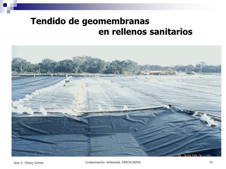 Contaminación Ambiental. FIMCM-ESPOL74 Jose V. Chang Gómez Tendido de geomembranas en rellenos sanitarios