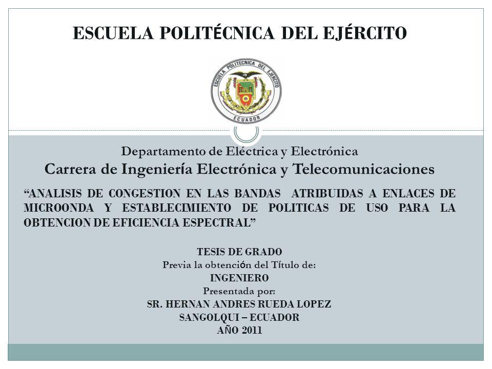 La Unión Internacional de Telecomunicaciones (ITU) serie de recomendaciones internacionales uso del espectro radioeléctrico Banda (GHz) Recomendación UIT-R Serie F 1.5746 2283, 382, 701, 746, 1098 4382, 635 5746, 1099 6L383 6U384 7385 8386 10746, 747 11387 12746 13497, 746 14746 15636 Recomendaciones para Asignación de Frecuencias