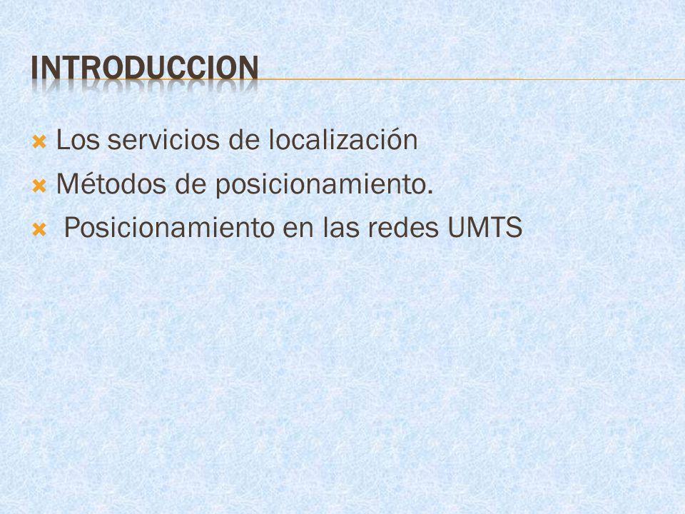 Los servicios de localización Métodos de posicionamiento. Posicionamiento en las redes UMTS