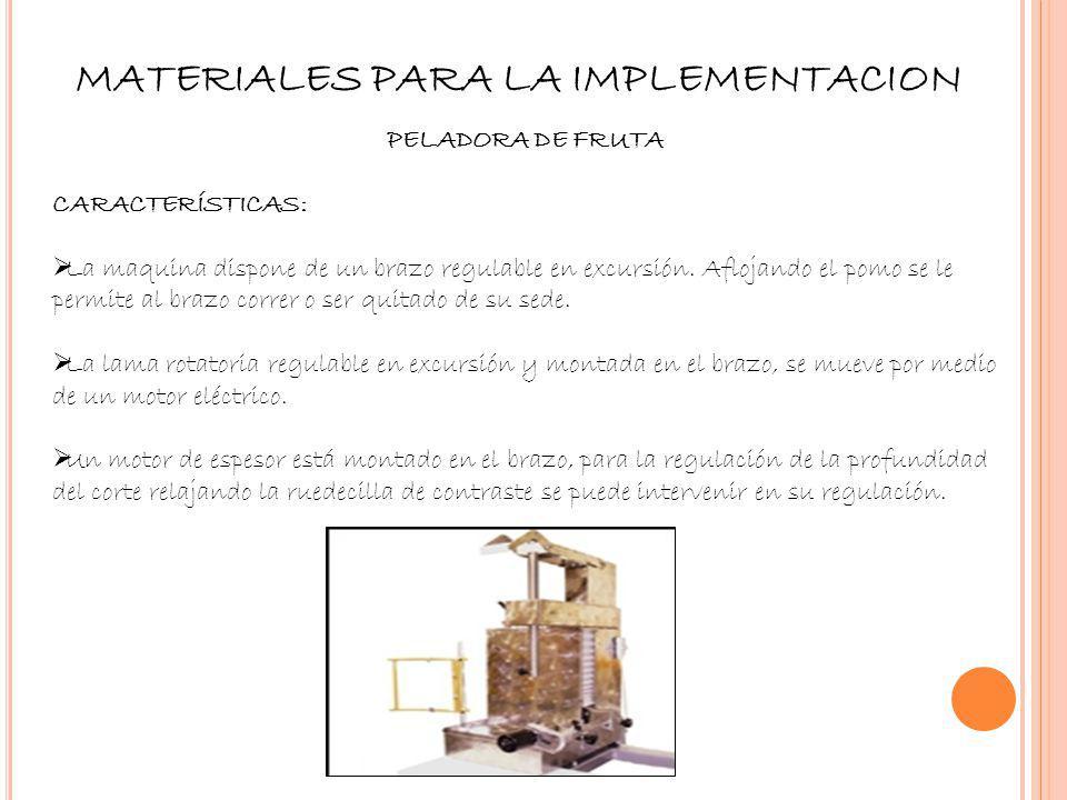 MATERIALES PARA LA IMPLEMENTACION PELADORA DE FRUTA CARACTERÍSTICAS: La maquina dispone de un brazo regulable en excursión. Aflojando el pomo se le pe