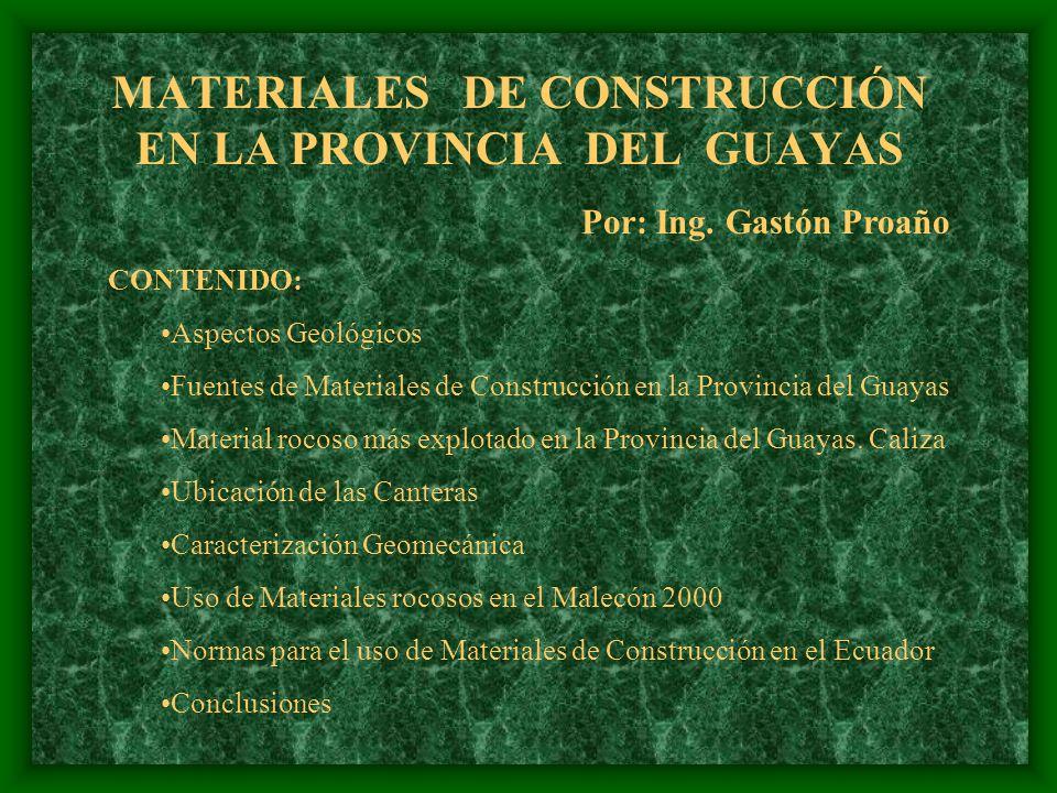 CANTERA DE AGREGADO NATURAL EN EL SECTOR ESTE DE LA PROVINCIA DEL GUAYAS EN LAS ESTRIBACIONES DE LA COORDILLERA OCCIDENTAL USO DE AGREGADOS NATURALES EN LA CONSTRUCCIÓN DEL MALECÓN 2000