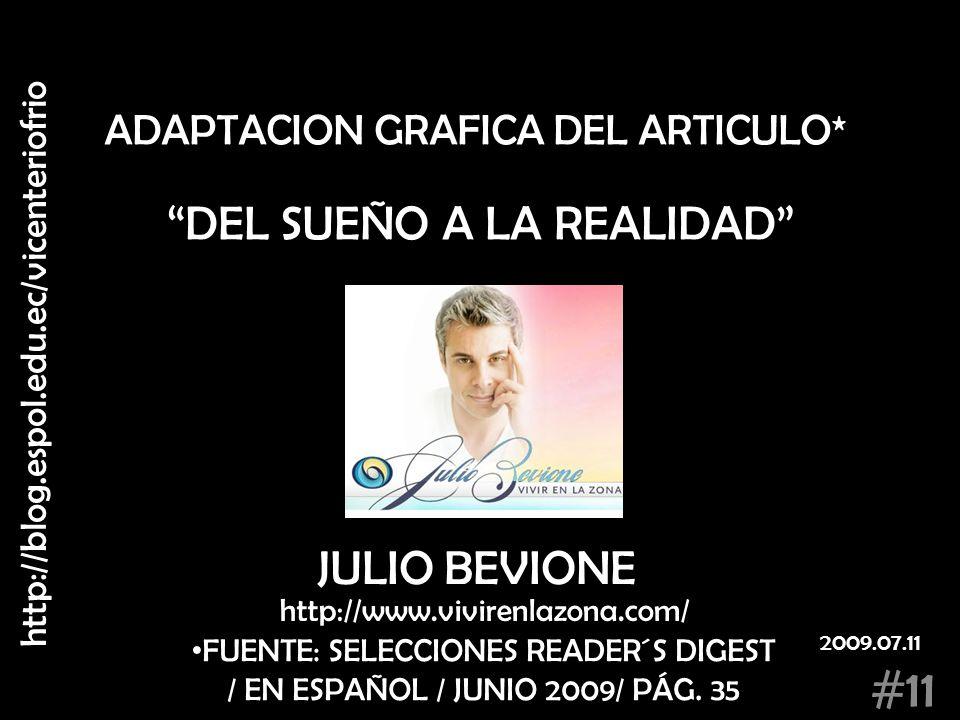 DEL SUEÑO A LA REALIDAD JULIO BEVIONE ADAPTACION GRAFICA DEL ARTICULO* FUENTE: SELECCIONES READER´S DIGEST / EN ESPAÑOL / JUNIO 2009/ PÁG. 35 http://w