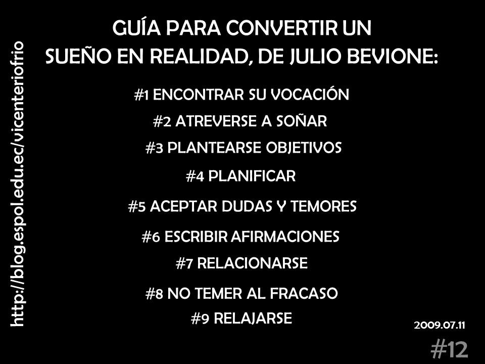 #9 RELAJARSE #1 ENCONTRAR SU VOCACIÓN #2 ATREVERSE A SOÑAR #3 PLANTEARSE OBJETIVOS #4 PLANIFICAR #5 ACEPTAR DUDAS Y TEMORES #6 ESCRIBIR AFIRMACIONES #