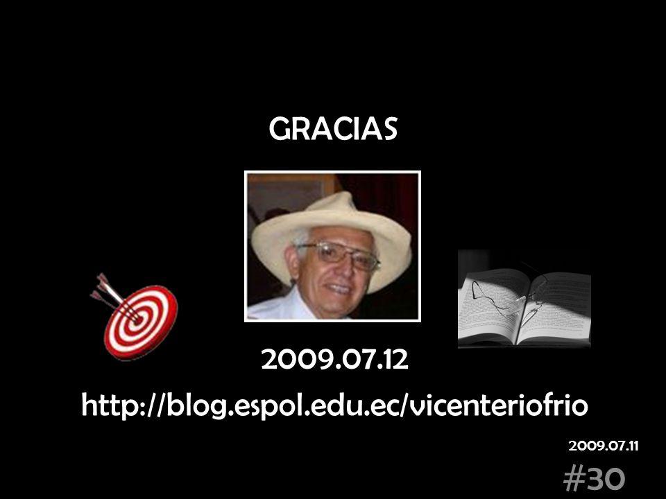 GRACIAS 2009.07.12 http://blog.espol.edu.ec/vicenteriofrio #30 2009.07.11