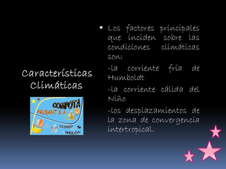 Los factores principales que inciden sobre las condiciones climáticas son: -la corriente fría de Humboldt -la corriente cálida del Niño -los desplazamientos de la zona de convergencia intertropical.