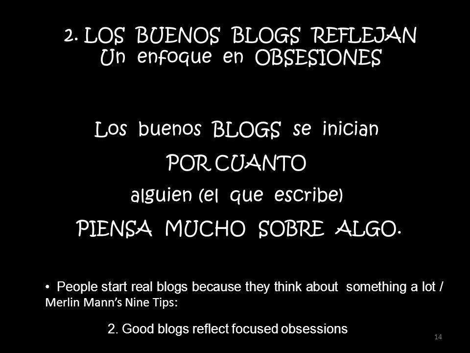 People start real blogs because they think about something a lot / Merlin Manns Nine Tips: 14 2.