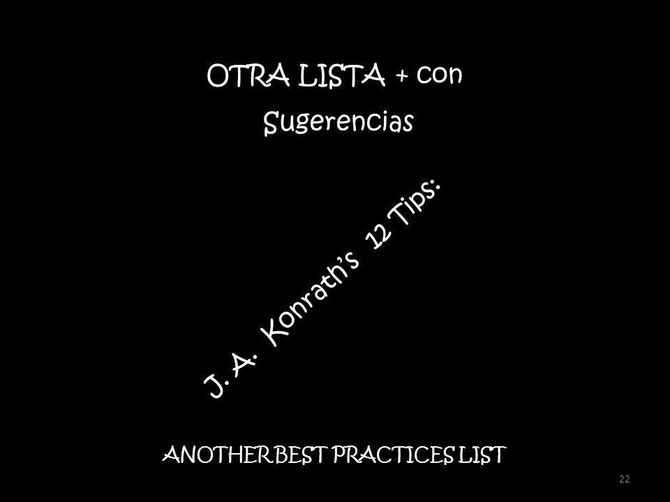 22 ANOTHER BEST PRACTICES LIST OTRA LISTA + con Sugerencias J. A. Konraths 12 Tips: