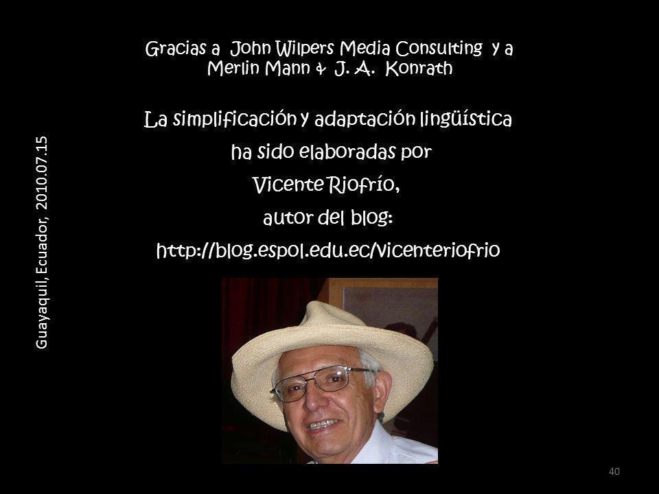 40 La simplificación y adaptación lingüística ha sido elaboradas por Vicente Riofrío, autor del blog: http://blog.espol.edu.ec/vicenteriofrio Gracias a John Wilpers Media Consulting y a Merlin Mann & J.