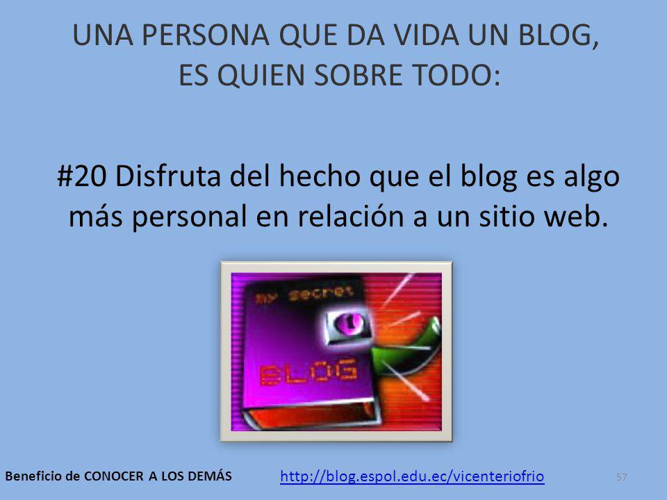 UNA PERSONA QUE DA VIDA UN BLOG, ES QUIEN SOBRE TODO: #20 Disfruta del hecho que el blog es algo más personal en relación a un sitio web.