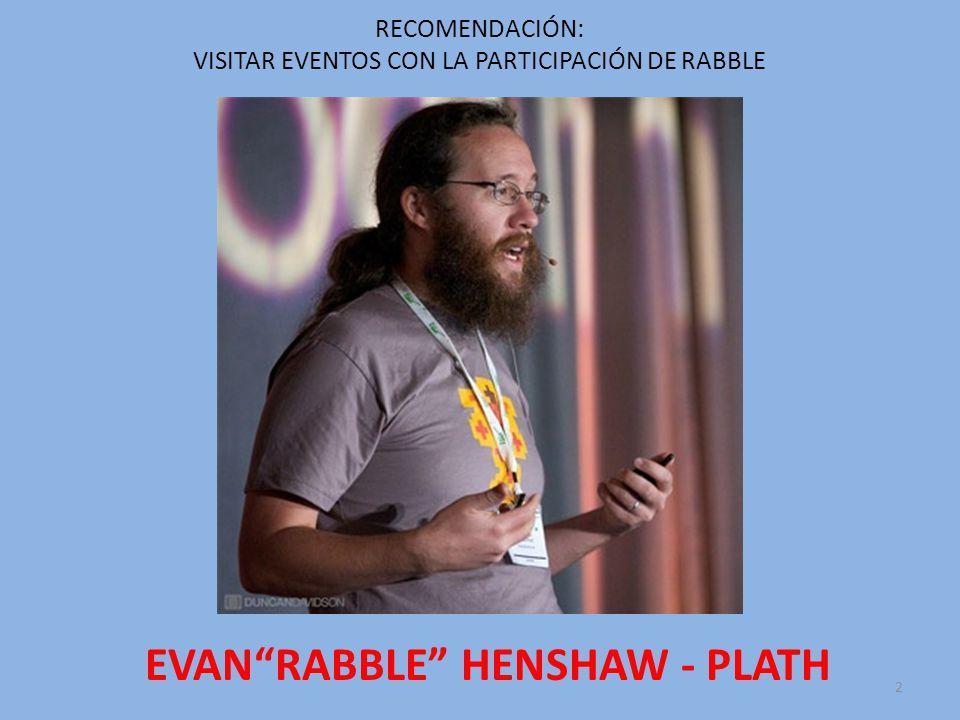 2 EVANRABBLE HENSHAW - PLATH RECOMENDACIÓN: VISITAR EVENTOS CON LA PARTICIPACIÓN DE RABBLE