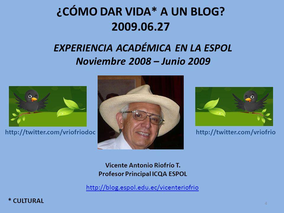 GRACIAS POR SU ATENCIÓN ¿DÓNDE ME ENCUENTRAN.http://blog.espol.edu.ec/vicenteriofrio ¿ME SIGUEN.
