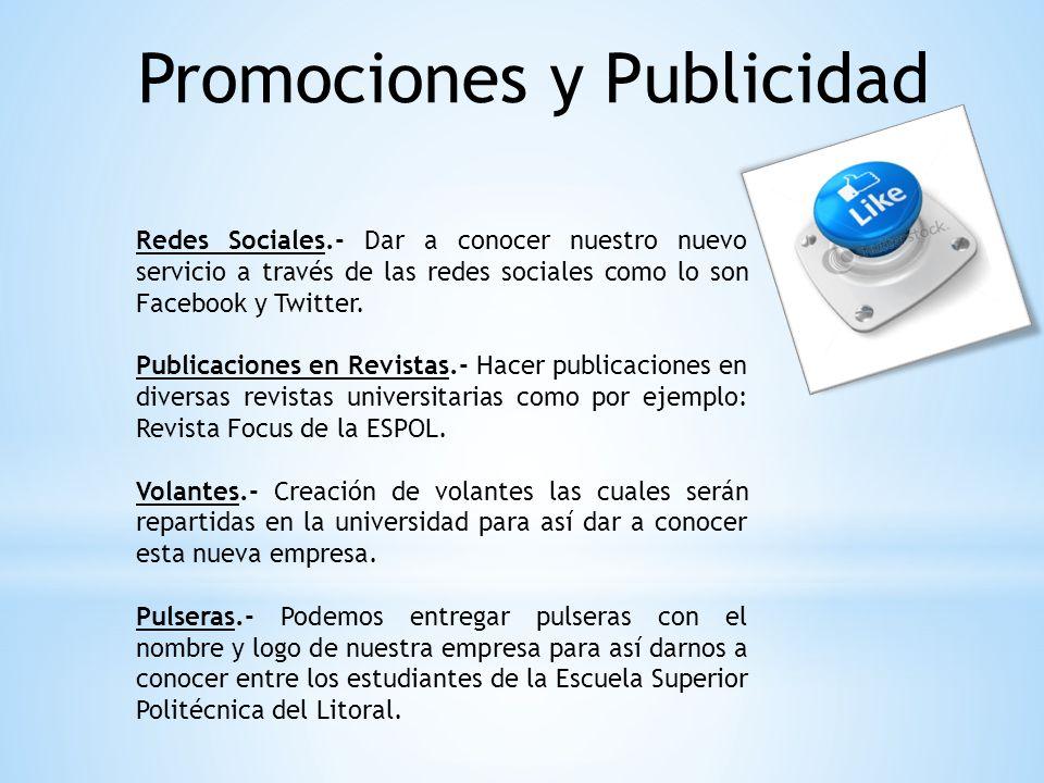 Redes Sociales.- Dar a conocer nuestro nuevo servicio a través de las redes sociales como lo son Facebook y Twitter. Publicaciones en Revistas.- Hacer