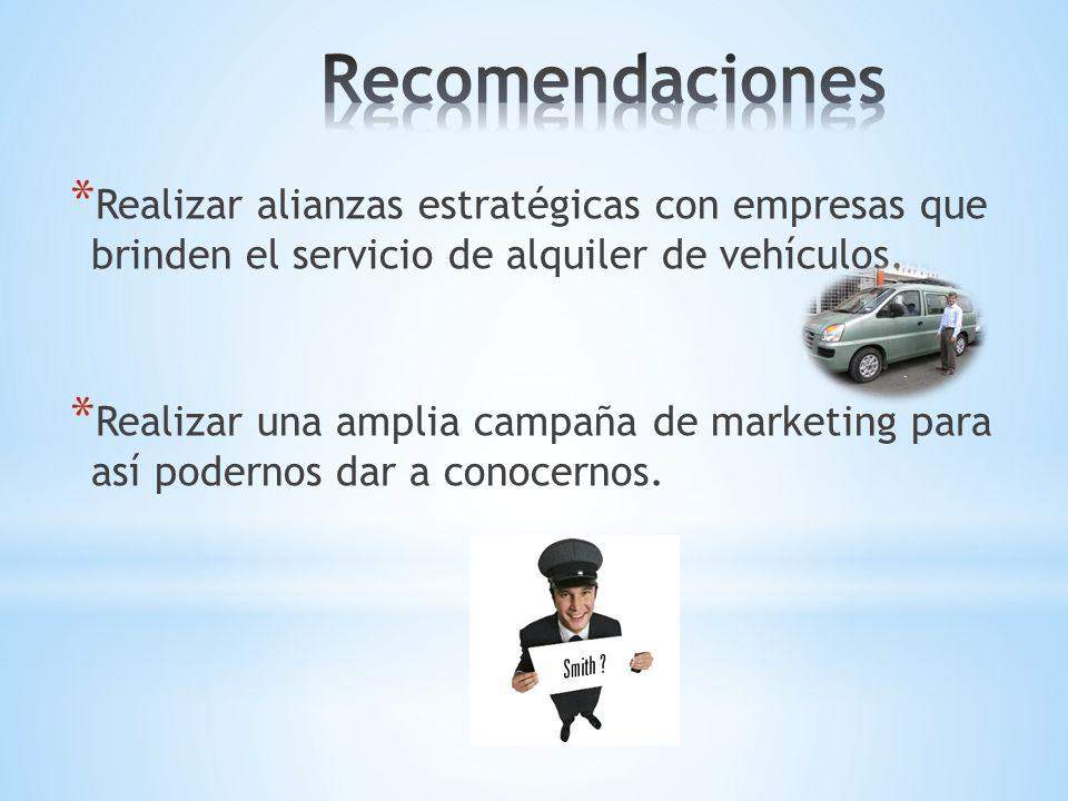 * Realizar alianzas estratégicas con empresas que brinden el servicio de alquiler de vehículos. * Realizar una amplia campaña de marketing para así po