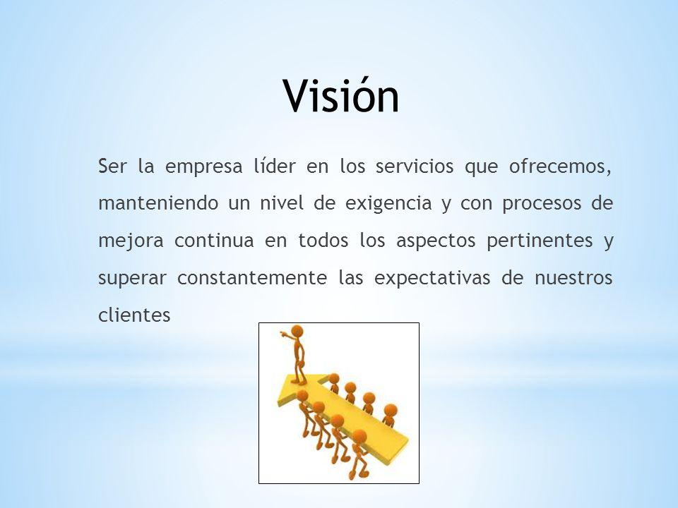 8 Ser la empresa líder en los servicios que ofrecemos, manteniendo un nivel de exigencia y con procesos de mejora continua en todos los aspectos perti