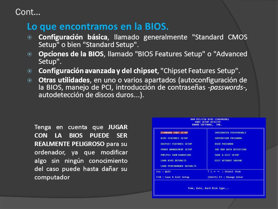 Cont… Lo que encontramos en la BIOS. Configuración básica, llamado generalmente