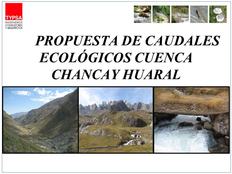 PROPUESTA DE CAUDALES ECOLÓGICOS CUENCA CHANCAY HUARAL