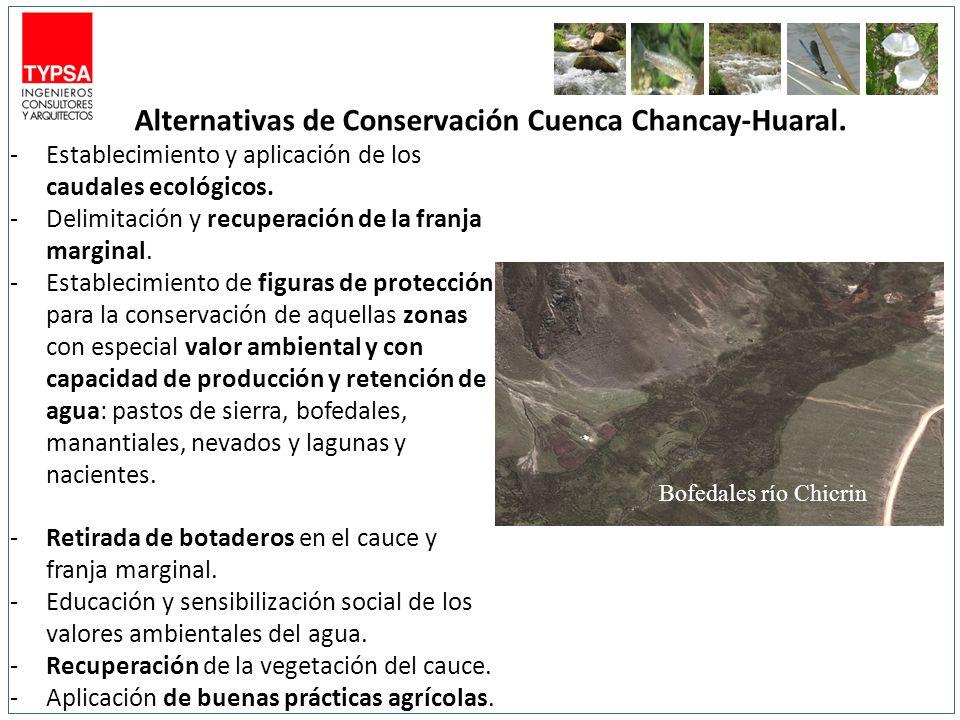 Alternativas de Conservación Cuenca Chancay-Huaral. -Establecimiento y aplicación de los caudales ecológicos. -Delimitación y recuperación de la franj