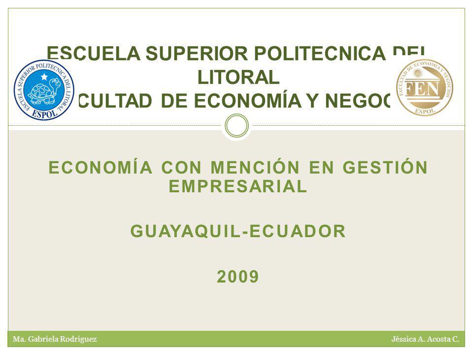 ECONOMÍA CON MENCIÓN EN GESTIÓN EMPRESARIAL GUAYAQUIL-ECUADOR 2009 Ma.