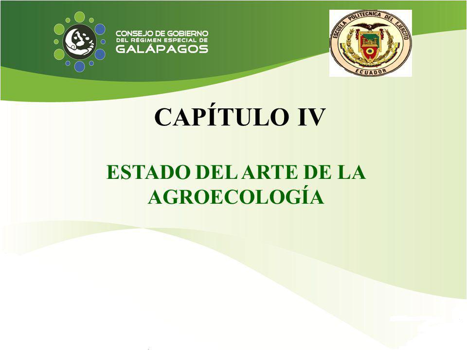CAPÍTULO IV ESTADO DEL ARTE DE LA AGROECOLOGÍA