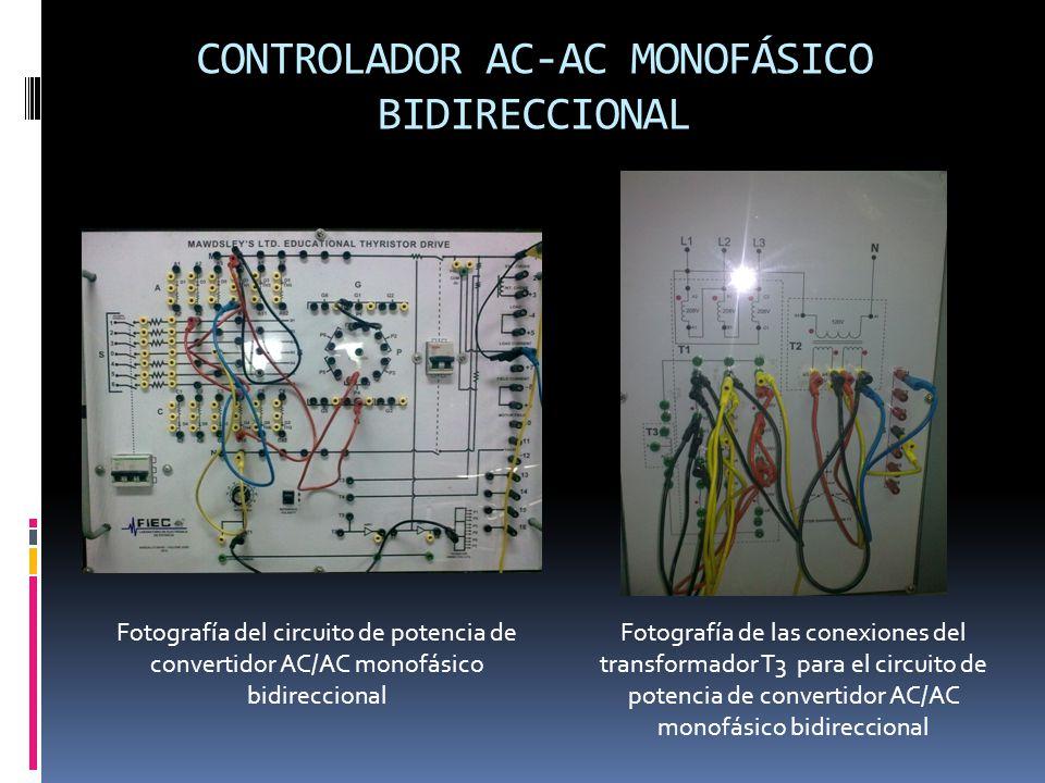 CONTROLADOR AC-AC MONOFÁSICO BIDIRECCIONAL Fotografía del circuito de potencia de convertidor AC/AC monofásico bidireccional Fotografía de las conexiones del transformador T3 para el circuito de potencia de convertidor AC/AC monofásico bidireccional