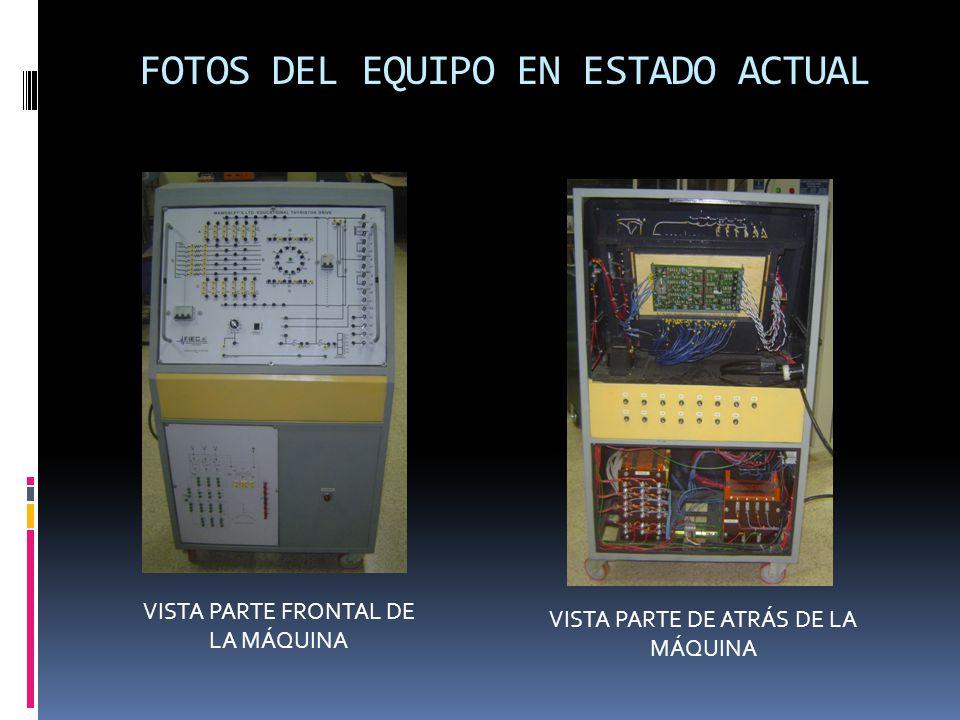 FOTOS DEL EQUIPO EN ESTADO ACTUAL VISTA PARTE DE ATRÁS DE LA MÁQUINA VISTA PARTE FRONTAL DE LA MÁQUINA