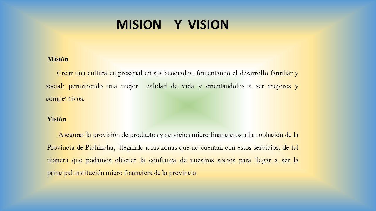 Crear una cultura empresarial en sus asociados, fomentando el desarrollo familiar y social; permitiendo una mejor calidad de vida y orientándolos a se
