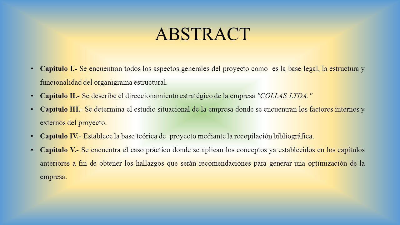 Capítulo I.- Se encuentran todos los aspectos generales del proyecto como es la base legal, la estructura y funcionalidad del organigrama estructural.