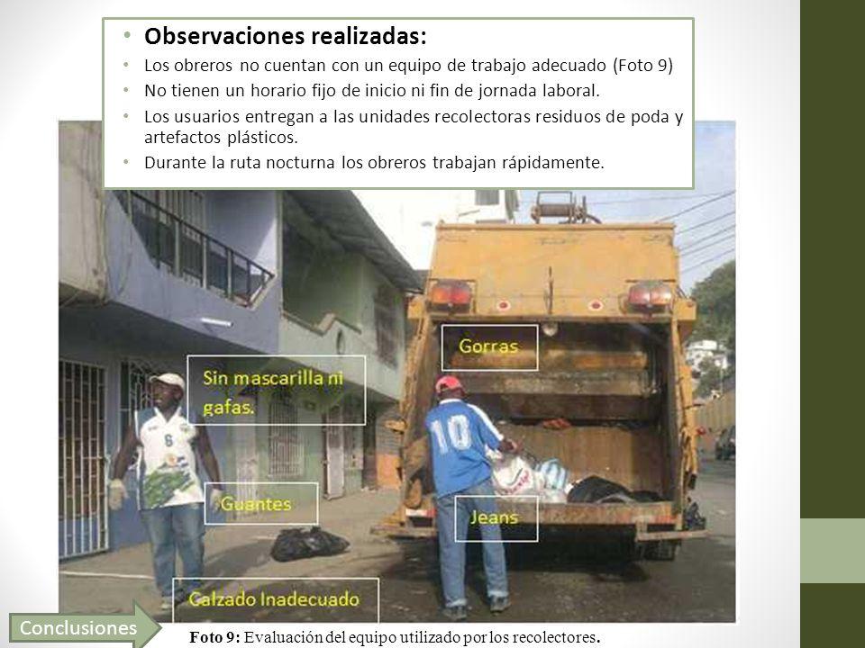 Observaciones realizadas: Los obreros no cuentan con un equipo de trabajo adecuado (Foto 9) No tienen un horario fijo de inicio ni fin de jornada labo