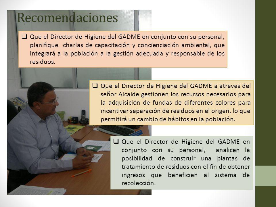 Recomendaciones Que el Director de Higiene del GADME en conjunto con su personal, planifique charlas de capacitación y concienciación ambiental, que i