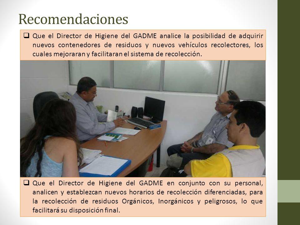 Recomendaciones Que el Director de Higiene del GADME analice la posibilidad de adquirir nuevos contenedores de residuos y nuevos vehículos recolectore