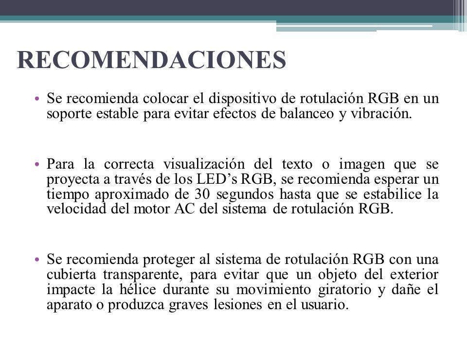RECOMENDACIONES Se recomienda colocar el dispositivo de rotulación RGB en un soporte estable para evitar efectos de balanceo y vibración. Para la corr