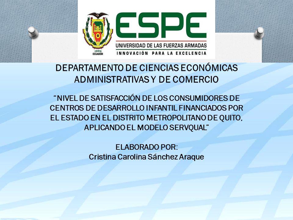 DEPARTAMENTO DE CIENCIAS ECONÓMICAS ADMINISTRATIVAS Y DE COMERCIO NIVEL DE SATISFACCIÓN DE LOS CONSUMIDORES DE CENTROS DE DESARROLLO INFANTIL FINANCIA