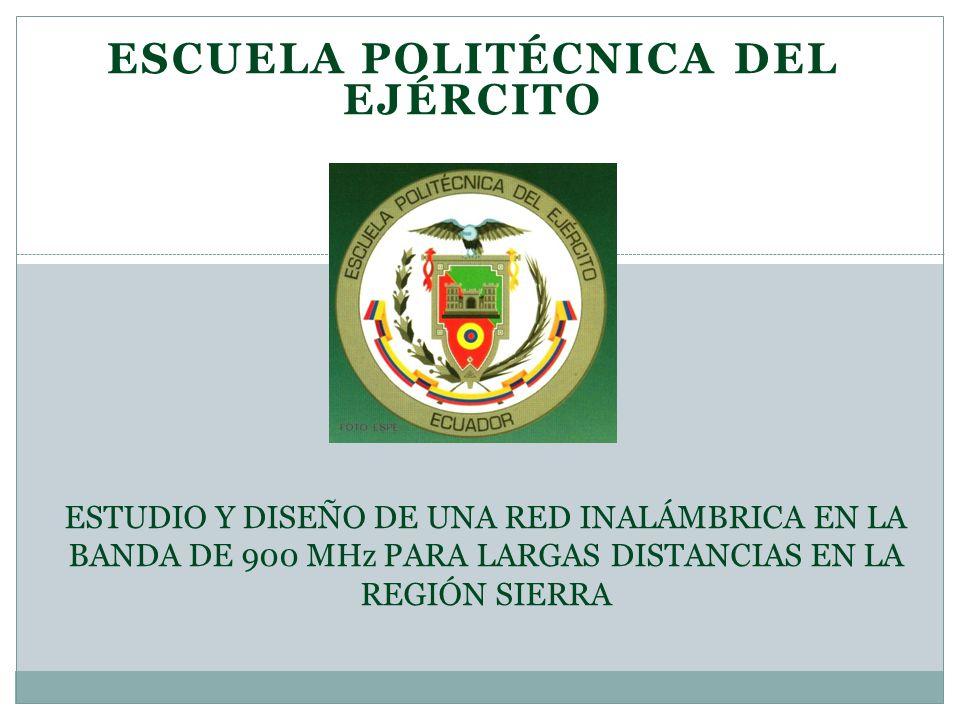 ESCUELA POLITÉCNICA DEL EJÉRCITO ESTUDIO Y DISEÑO DE UNA RED INALÁMBRICA EN LA BANDA DE 900 MHz PARA LARGAS DISTANCIAS EN LA REGIÓN SIERRA