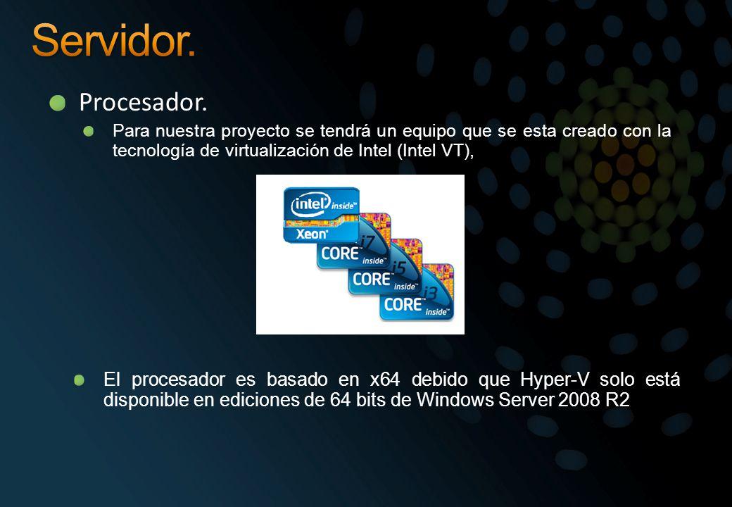 Procesador. Para nuestra proyecto se tendrá un equipo que se esta creado con la tecnología de virtualización de Intel (Intel VT), El procesador es bas