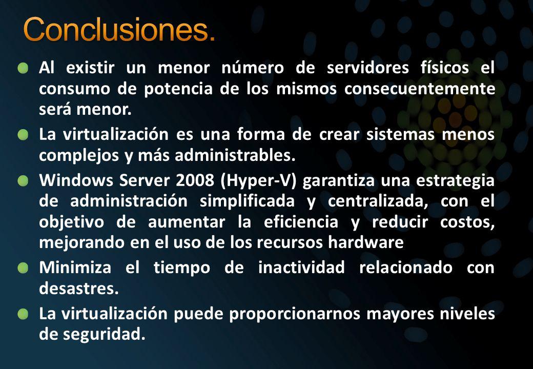 Al existir un menor número de servidores físicos el consumo de potencia de los mismos consecuentemente será menor. La virtualización es una forma de c