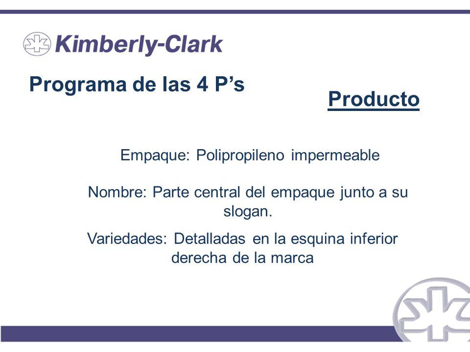 Programa de las 4 Ps Producto Empaque: Polipropileno impermeable Nombre: Parte central del empaque junto a su slogan. Variedades: Detalladas en la esq