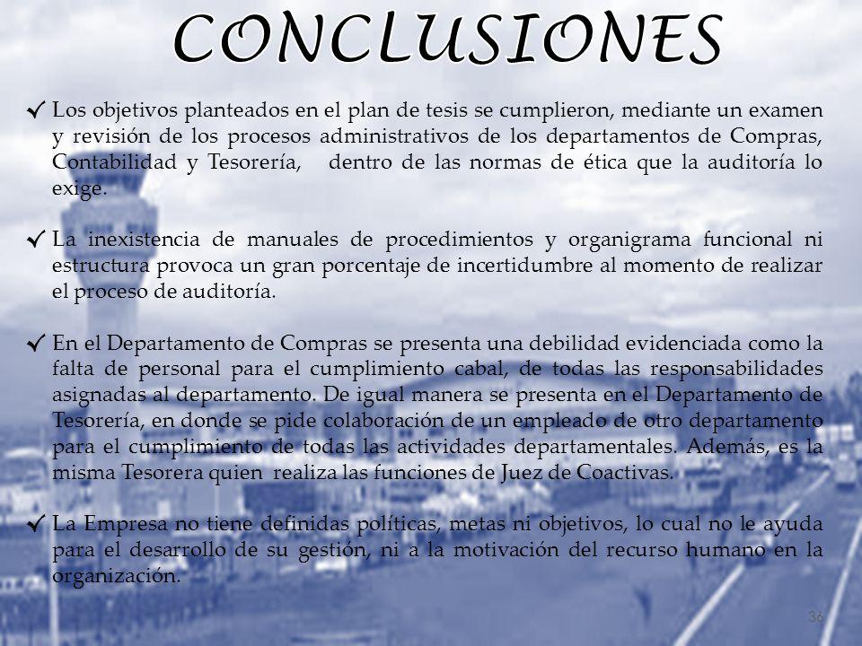 36 Los objetivos planteados en el plan de tesis se cumplieron, mediante un examen y revisión de los procesos administrativos de los departamentos de C