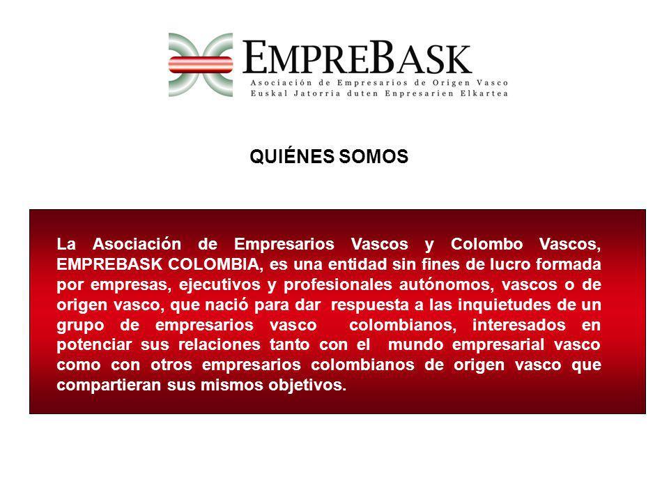 QUIÉNES SOMOS La Asociación de Empresarios Vascos y Colombo Vascos, EMPREBASK COLOMBIA, es una entidad sin fines de lucro formada por empresas, ejecut