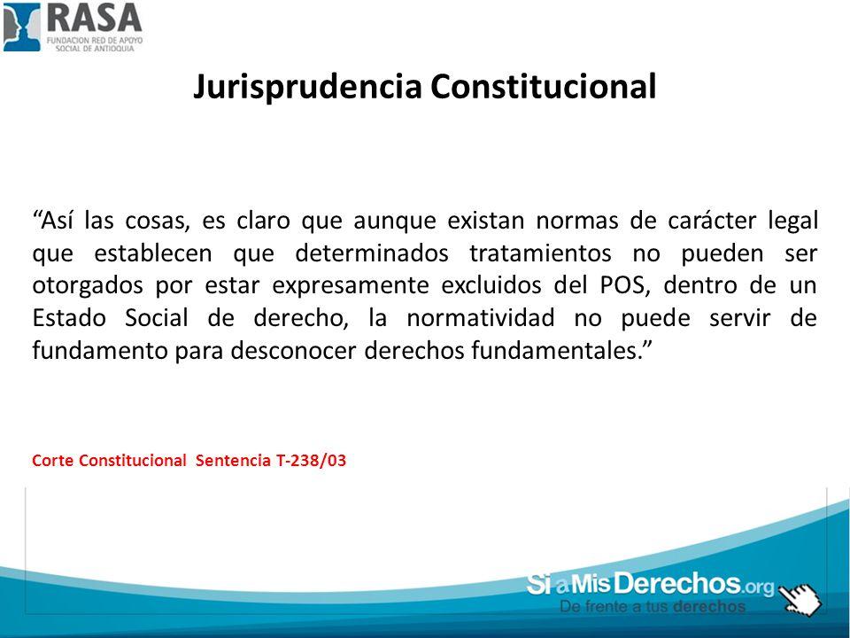 Jurisprudencia Constitucional Así las cosas, es claro que aunque existan normas de carácter legal que establecen que determinados tratamientos no pued