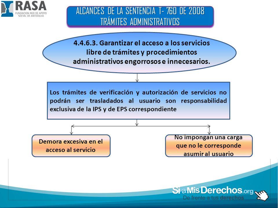 ALCANCES DE LA SENTENCIA T- 760 DE 2008 TRÁMITES ADMINISTRATIVOS ALCANCES DE LA SENTENCIA T- 760 DE 2008 TRÁMITES ADMINISTRATIVOS 4.4.6.3. Garantizar