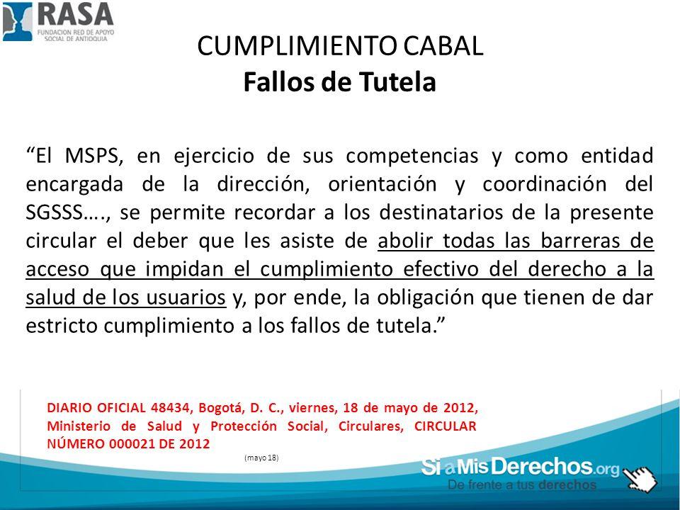 CUMPLIMIENTO CABAL Fallos de Tutela El MSPS, en ejercicio de sus competencias y como entidad encargada de la dirección, orientación y coordinación del