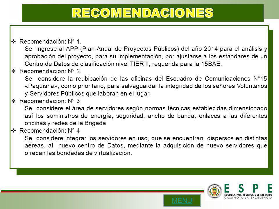 Recomendación: N° 1. Se ingrese al APP (Plan Anual de Proyectos Públicos) del año 2014 para el análisis y aprobación del proyecto, para su implementac