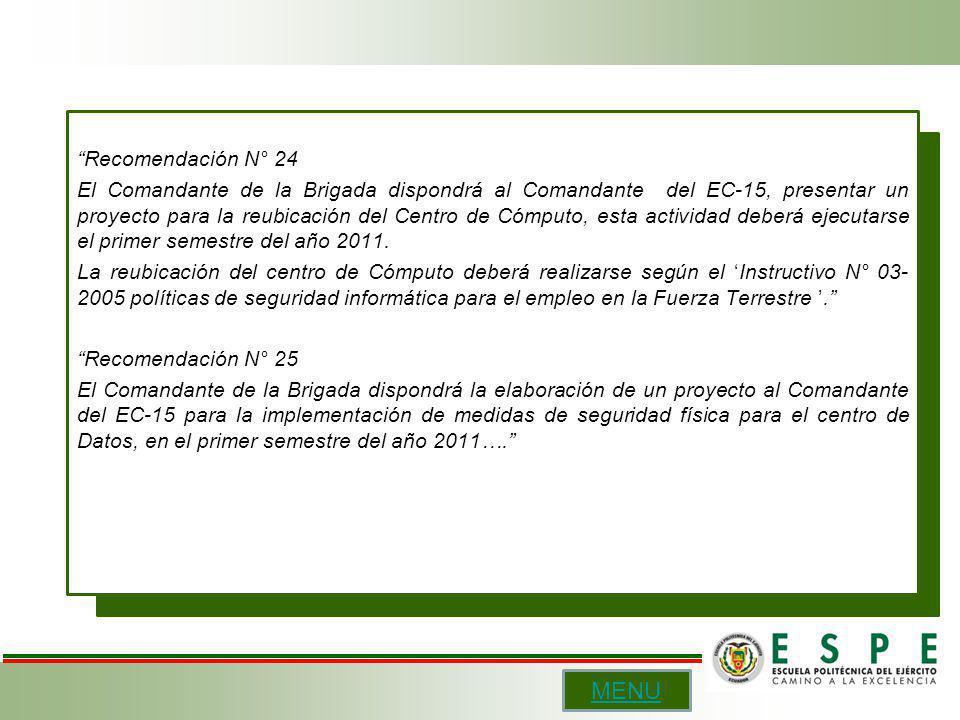 Recomendación N° 24 El Comandante de la Brigada dispondrá al Comandante del EC-15, presentar un proyecto para la reubicación del Centro de Cómputo, es